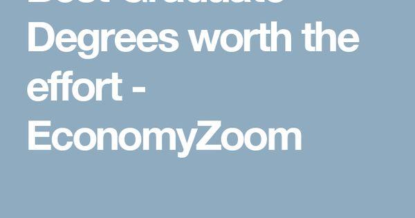 Best Graduate Degrees worth the effort - EconomyZoom Aims Career