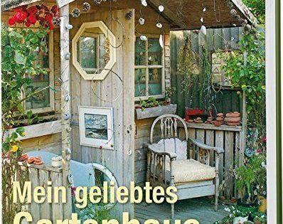 Mein Geliebtes Gartenhaus Freiraume Fur Frauen Zum Schreiben Denken Gestalten Gartnern Und Dem A Mein Geliebtes Gartenhaus Gartenhaus Garten Container Garten
