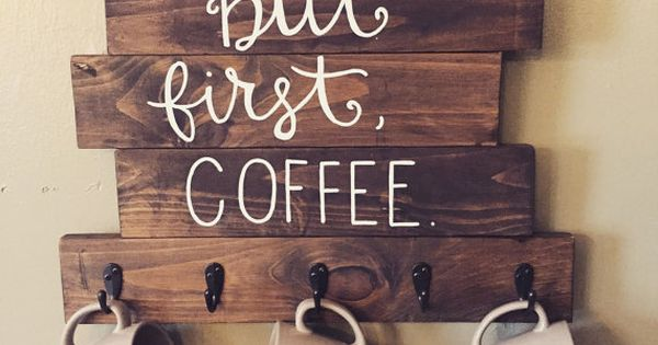 How Much Coffee Is In Ak Cup >> Wood coffee sign with But first, Coffee hand written. Five ...