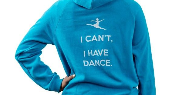 i can 39 t i have dance turquoise hoodie cute dance tees. Black Bedroom Furniture Sets. Home Design Ideas