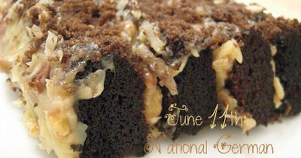 June 11th National German Chocolate Cake Day National Food Holidays German Chocolate Cake German Chocolate Desserts