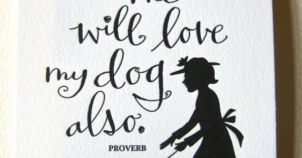 Love me.. Love my dog: yep, I'm a dog lover!