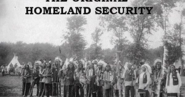 Original homeland security native americans pinterest originals