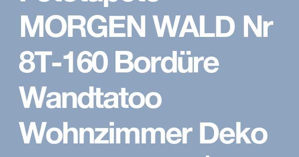 Fototapete MORGEN WALD Nr 8T-160 Bordüre Wandtatoo Wohnzimmer Deko - tapeten bordüren wohnzimmer