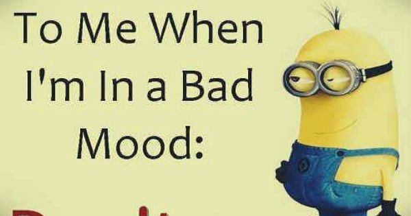 Funny Meme Bad Mood : How to talk me when i m in a bad mood don t