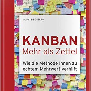 Kanban C Mehr Als Zettel Wie Die Methode Ihnen Zu Echtem Mehrwert Verhilft Zettel Wie Die Kanban Zettel Echt Jetzt Bucher