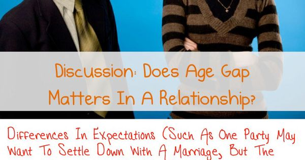 does age difference make a difference in a relationship Age-gap marriages: can they work  interesting comments about age differencewhat kills any relationship are those  as i'm sure she does, what does age.