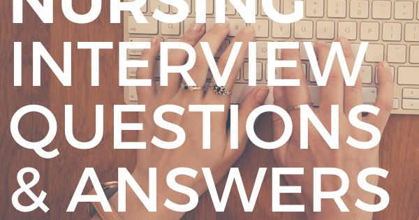 Common Nursing Interview Questions and Answers | Face ...