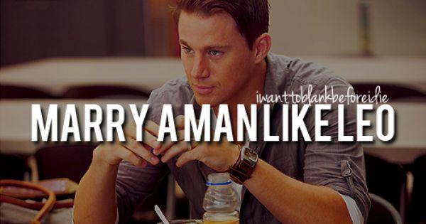 Marry a man like Leo TheVow bucketlist