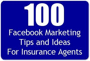 100 Facebook Marketing Tips And Ideas For Insurance Agents With