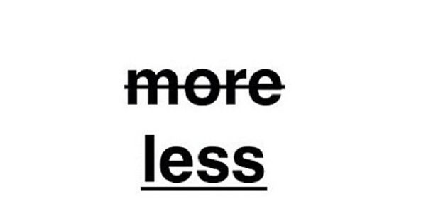 More Vs Less #words #quotes #typography