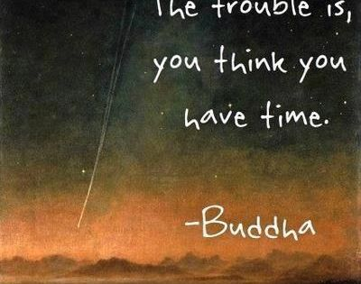 Time quote, Buddha quote