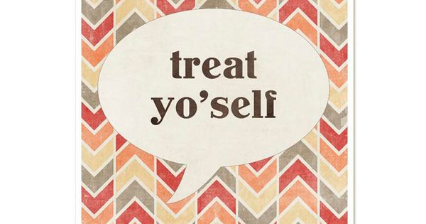Funny Poster Treat Yo'self Funny Motivational Modern Typography Print - Chevron Natural