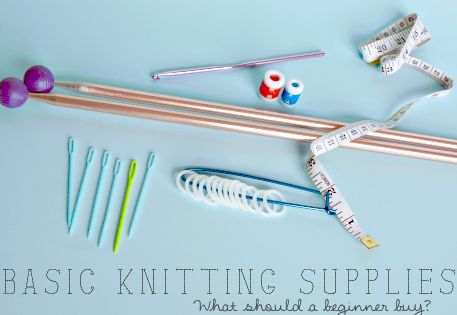 Knitting Materials For Beginners : Basic knitting supplies for beginners