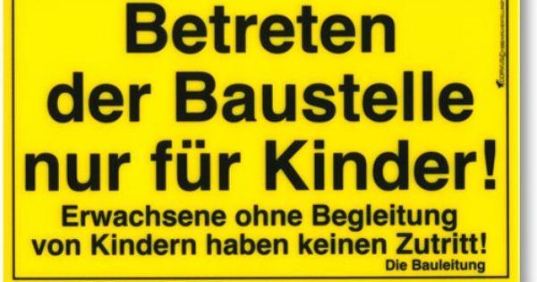 Betreten der baustelle nur für kinder  Baustellen Schild. Betreten nur für Kinder! | Fun | Pinterest ...