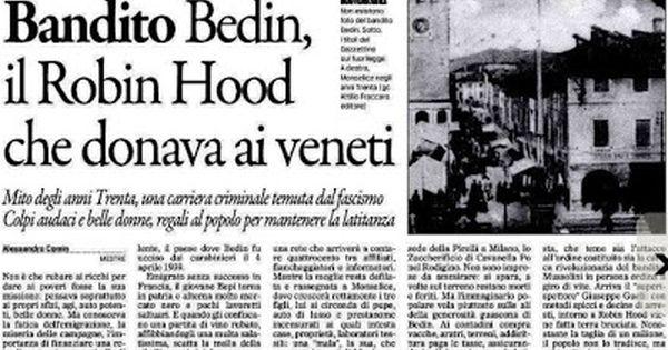 Dalvenetoalmondo Il Bandito Bedin Il Robin Hood Che Donava Ai Vene Robin Hood Robin Hoodie