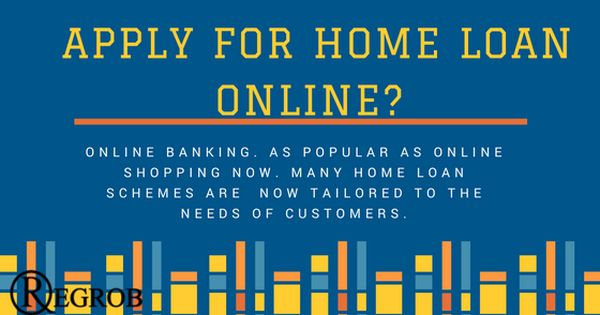 Apply For Home Loan Online Regrob Will Assist You Http Blog Regrob Com Apply For A Home Loan Online Home Loans How To Apply Loan