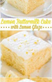 Lemon Buttermilk Cake With Lemon Glaze Lemon Recipes Desserts Eat Dessert