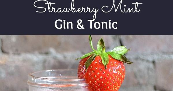 This Strawberry Mint Gin and Tonic is a simple and ...