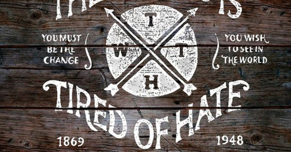 Tired of Hate ! Hand lettering by BMD Design