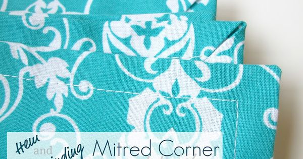Rosey Corner Creations: Sewing Technique: Mitred Corner Tutorial
