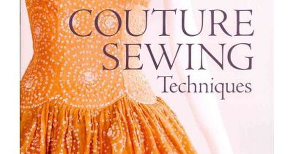 A guide to the techniques that define couture sewing it for Couture clothing definition