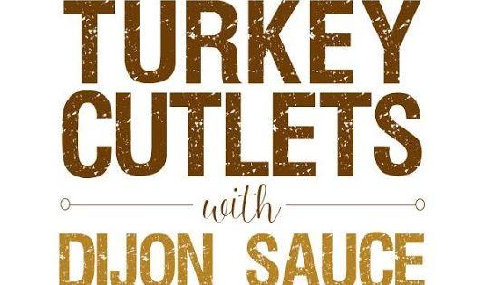 Turkey cutlets, Turkey and Sauces on Pinterest