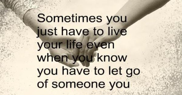 Just Live Your Life Quotes: Sometimes You Just Have To Live Your Life Even When You