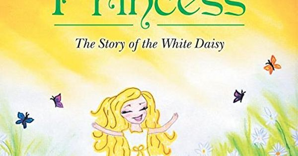 The Father's Princess: The Story of the White Daisy