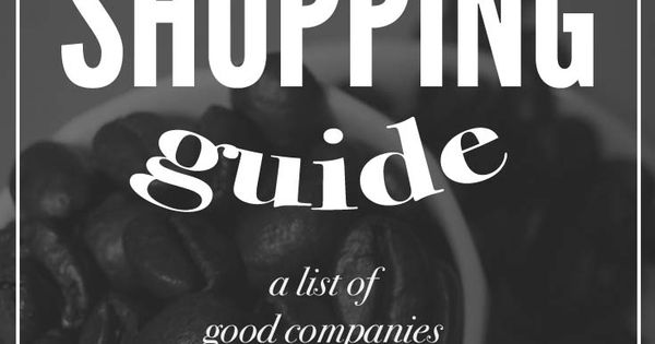 Ethical Shopping Guide: a list of brands and companies with a conscience,