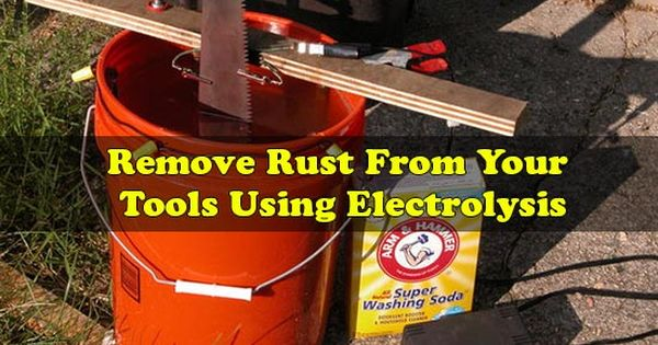 remove rust from your tools using electrolysis the following article details the process of. Black Bedroom Furniture Sets. Home Design Ideas
