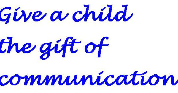 Give A Child The Gift Of Communication Speech And Language