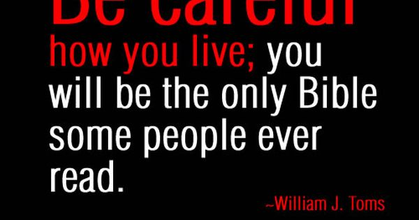 Be careful how you live...., painfully truthful