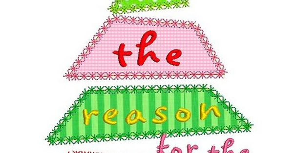 Appliques Embroidery Design Jesus Is The Reason For The Season