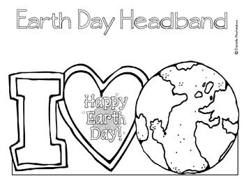 Earth Day Freebie Includes Writing Printables Headband Earth Day Coloring Pages Earth Day Posters Earth Day Crafts