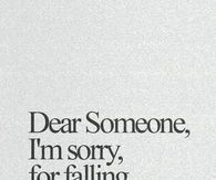 Dear someone, im sorry for falling in love with you | I love ...