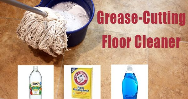 DIY grease cutting floor cleaner: 1/4 cup white vinegar 1 tablespoon liquid