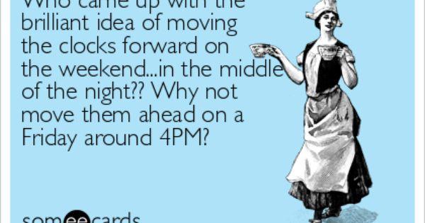 Daylight Savings Funny Quotes Daylight Savings Time Humor Ecards Funny