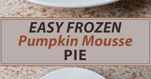 Easy Frozen Pumpkin Mousse Pie | Seasoned Sprinkles ...
