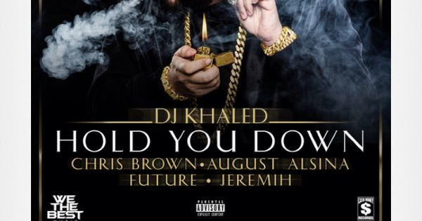 Dj khaled chris brown august alsina jeremih hold you down music