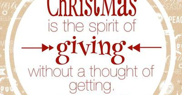 "Get In The Spirit Christmas Lds Quotes: ""Christmas Is The Spirit Of Giving, Without A Thought Of"