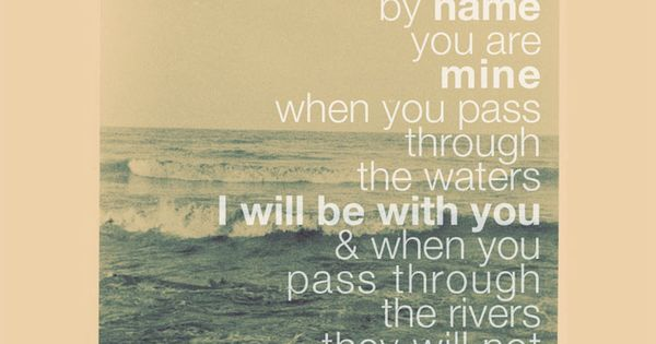 "Isaiah 43:1-2 - ""This passage contains a promise, but not the one"