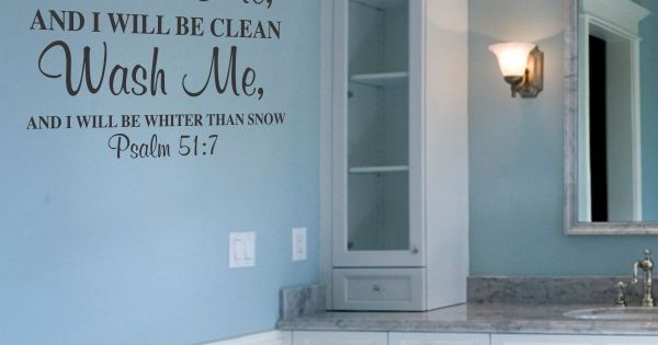 Who Thought There Could Be A Religious Scripture Wall Quote For The Bathroom This Psalm 51 7
