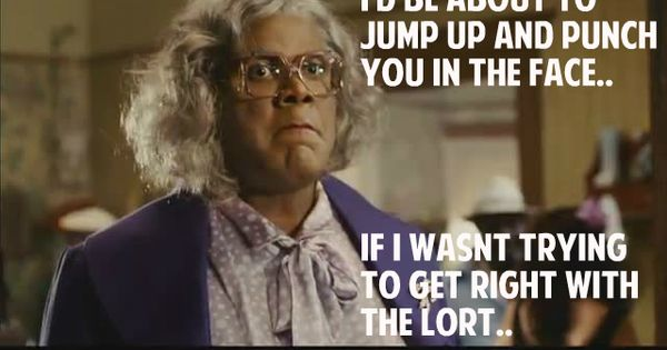 17 Best Images About Madea Quotes On Pinterest: Madea Funny Quotes. QuotesGram
