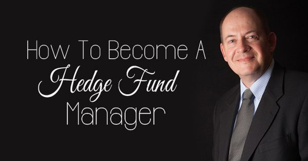 What Does A Hedge Fund Manager Do Tips To Become A Hedge Fund