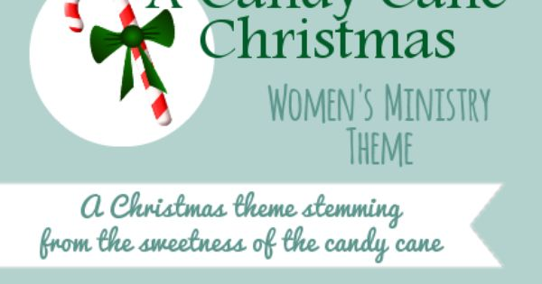 Candy Cane Christmas Theme for Womens Ministry: Creative ...
