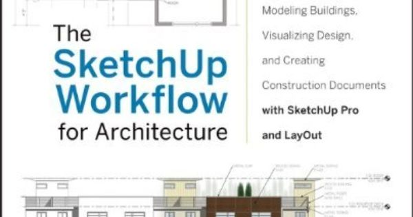 Architecture Design Workflow the sketchup workflow for architecture: modeling buildings