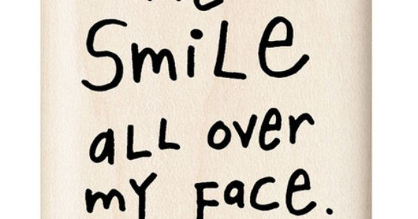 You Make Me Smile All Over My Face Ian Quotes At Repinnednet