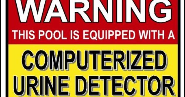 Details About Urine Detector Warning Sign Funny Pee In The Pool Spa Swimming Swim Gag Hot Tub