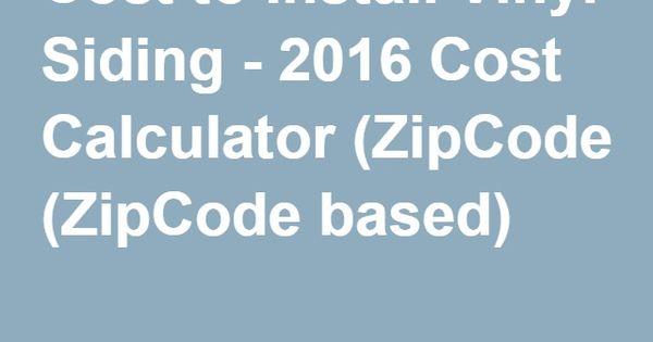 Cost To Install Vinyl Siding 2016 Cost Calculator